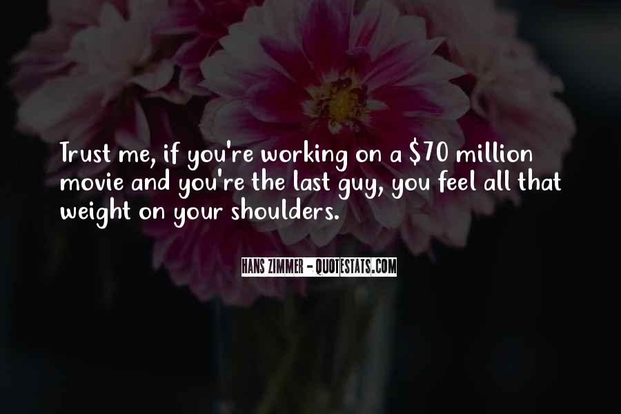 Quotes About Weight On Your Shoulders #1627550