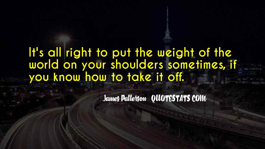 Quotes About Weight On Your Shoulders #1759757