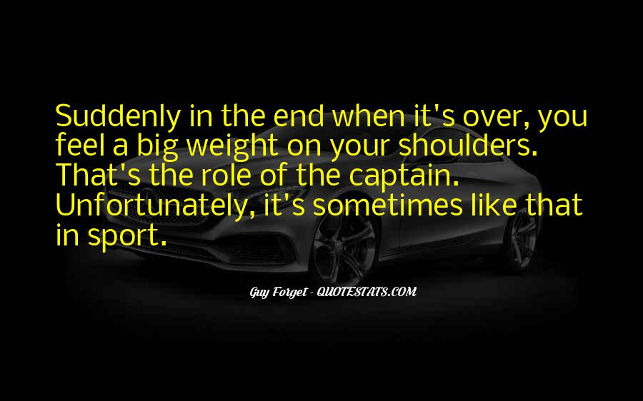 Quotes About Weight On Your Shoulders #418541