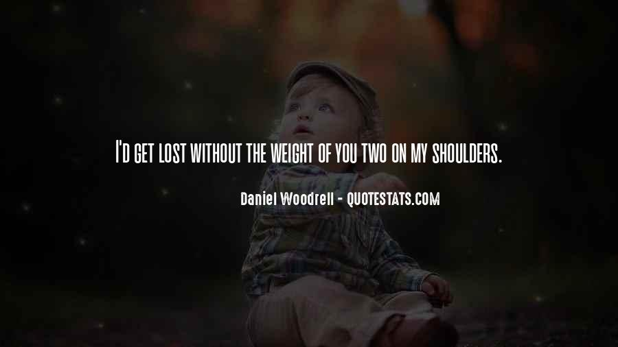 Quotes About Weight On Your Shoulders #490576