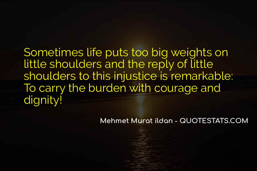 Quotes About Weight On Your Shoulders #58491
