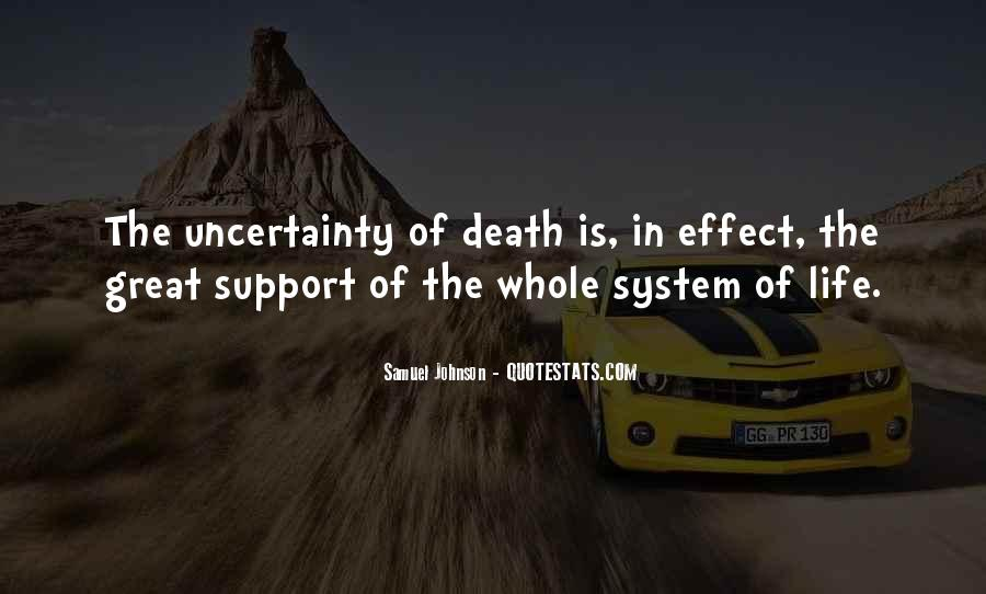 Quotes About The Uncertainty Of Life #1029266