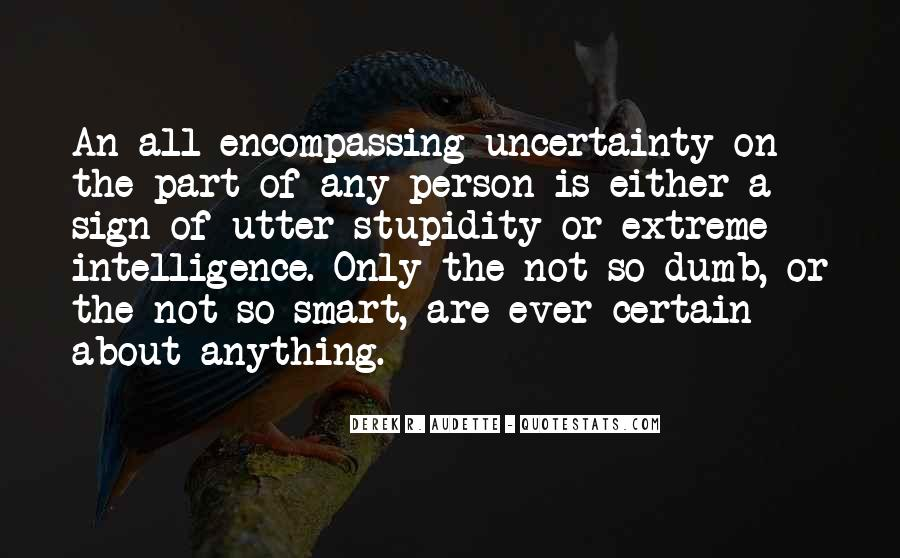 Quotes About The Uncertainty Of Life #1057158
