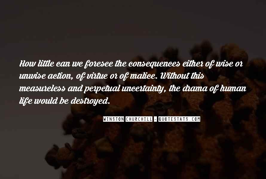 Quotes About The Uncertainty Of Life #1081022