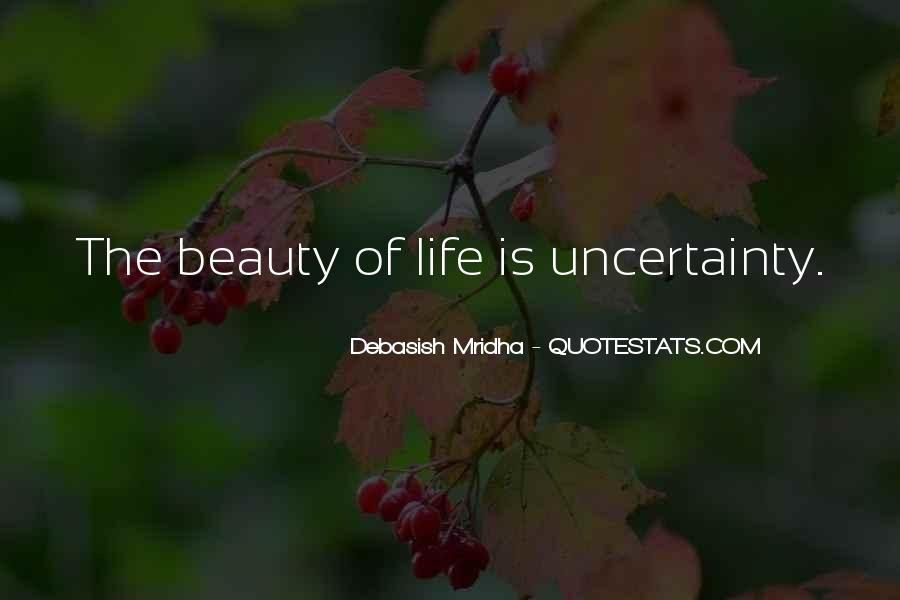 Quotes About The Uncertainty Of Life #1156672