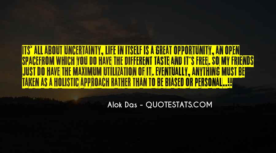 Quotes About The Uncertainty Of Life #1227511