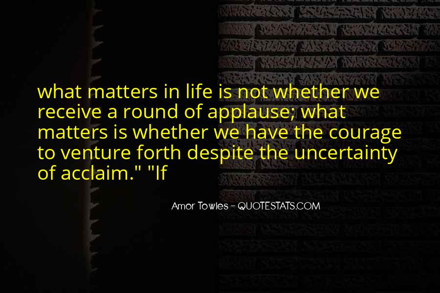 Quotes About The Uncertainty Of Life #1239915