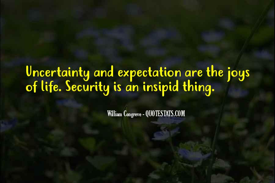 Quotes About The Uncertainty Of Life #1256611