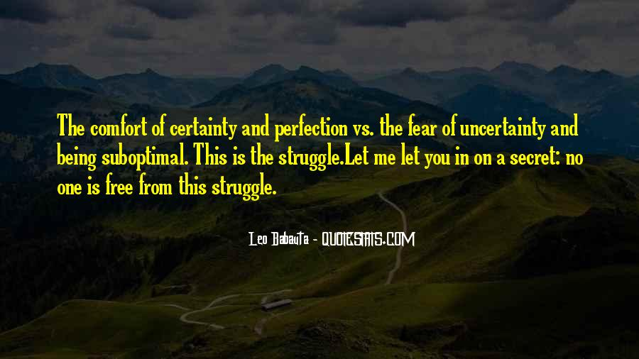 Quotes About The Uncertainty Of Life #1348295