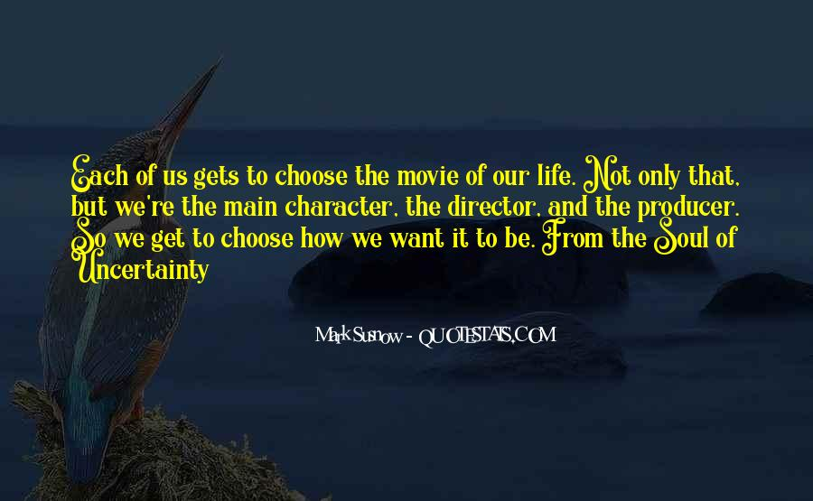 Quotes About The Uncertainty Of Life #1389435