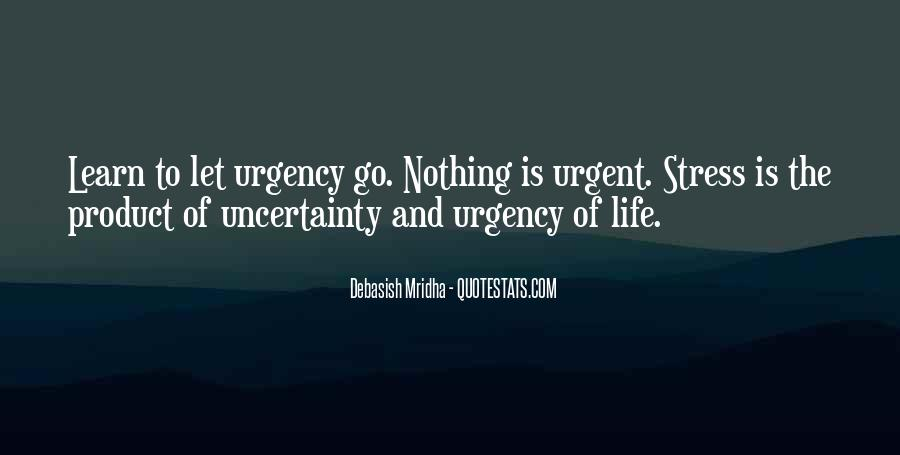 Quotes About The Uncertainty Of Life #1442476