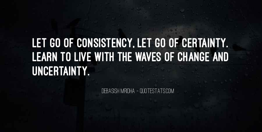 Quotes About The Uncertainty Of Life #1442562