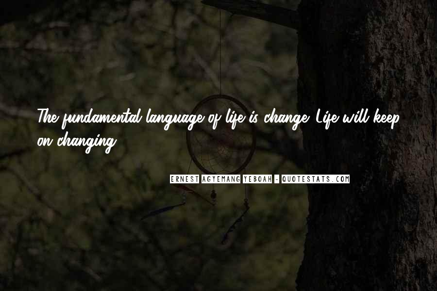 Quotes About The Uncertainty Of Life #1454340