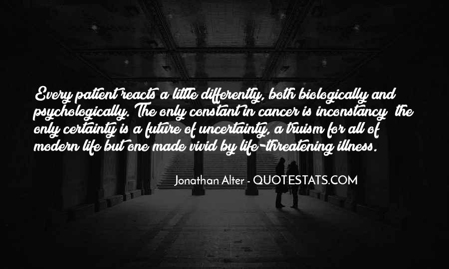 Quotes About The Uncertainty Of Life #1520386