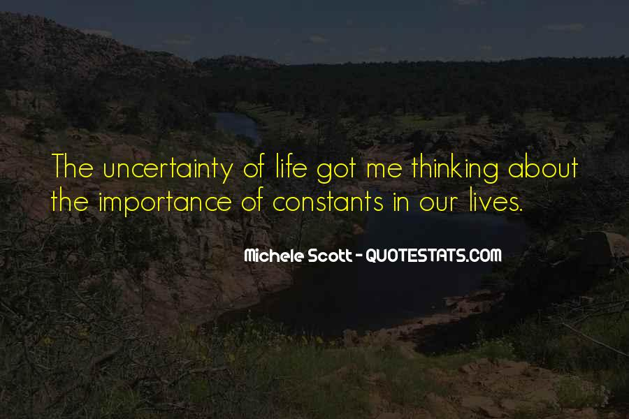 Quotes About The Uncertainty Of Life #1627307