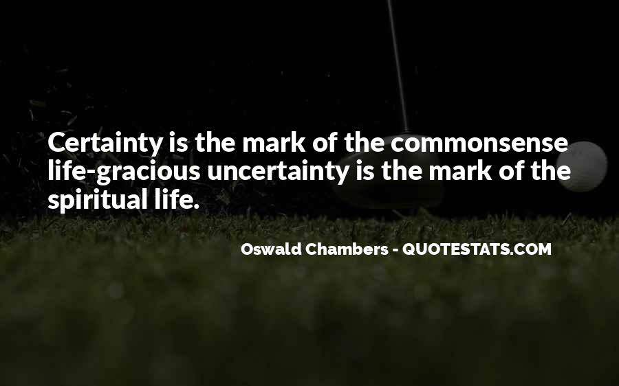 Quotes About The Uncertainty Of Life #1632204