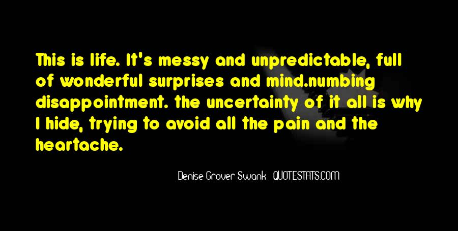 Quotes About The Uncertainty Of Life #171529