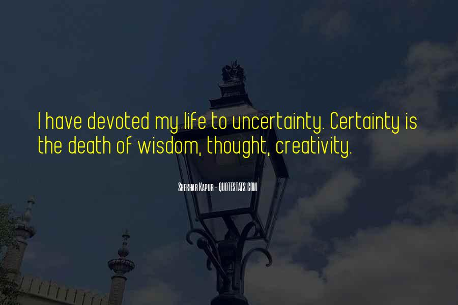 Quotes About The Uncertainty Of Life #20603