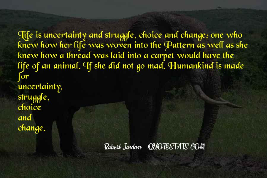 Quotes About The Uncertainty Of Life #425823