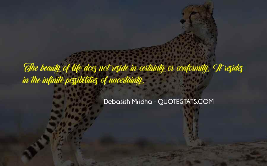 Quotes About The Uncertainty Of Life #607253