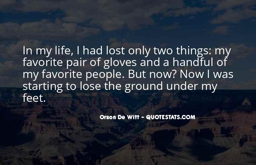Quotes About The Uncertainty Of Life #67784