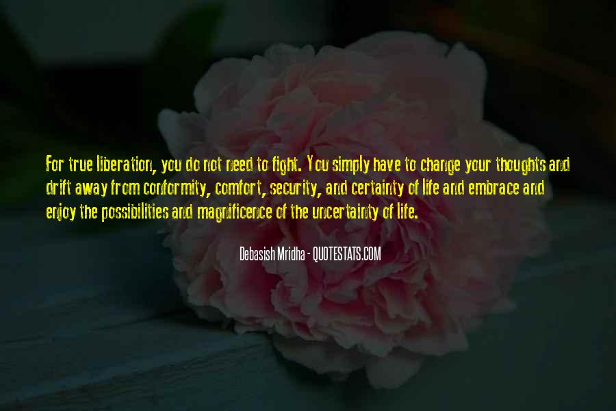 Quotes About The Uncertainty Of Life #689237