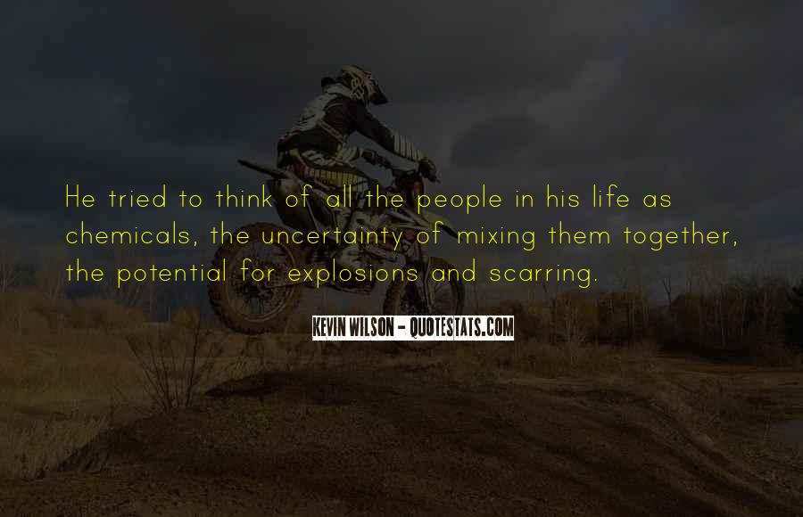Quotes About The Uncertainty Of Life #70341