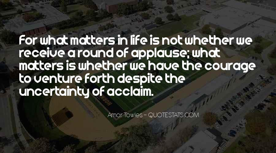 Quotes About The Uncertainty Of Life #726370