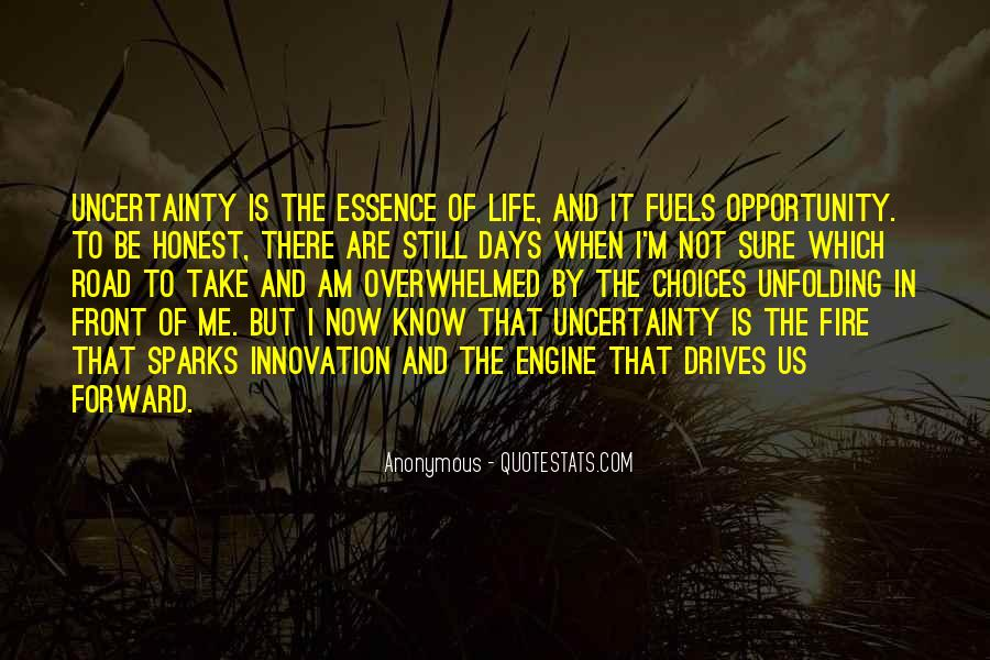 Quotes About The Uncertainty Of Life #768601