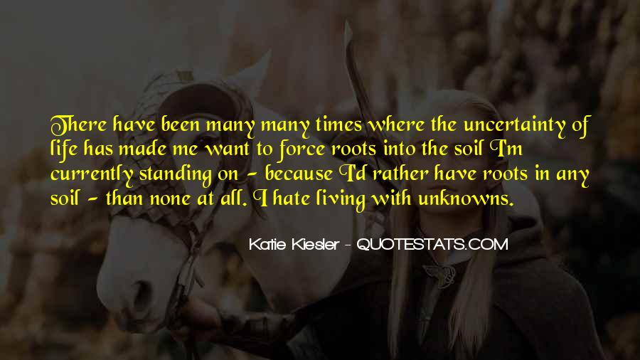 Quotes About The Uncertainty Of Life #797845