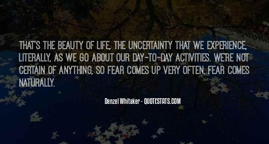 Quotes About The Uncertainty Of Life #864430
