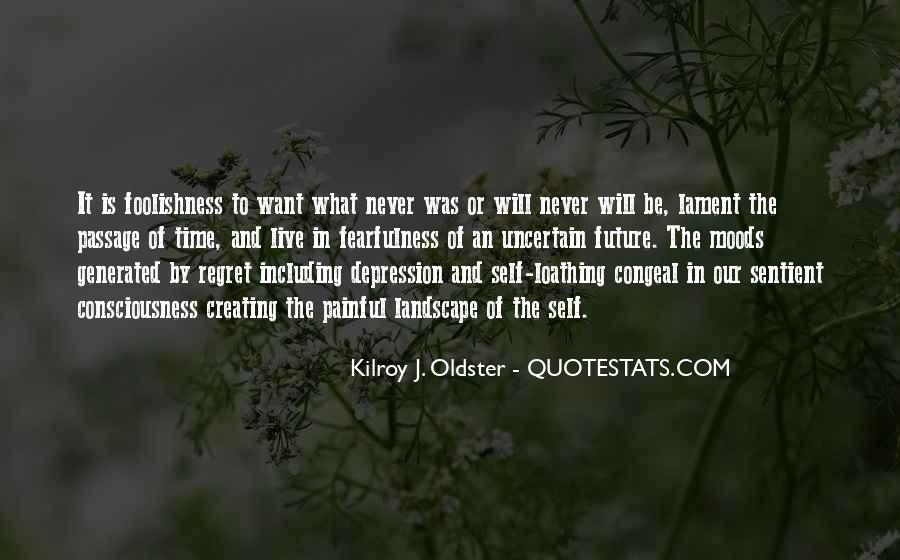 Quotes About The Uncertainty Of Life #889974