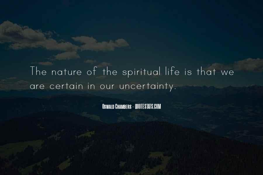 Quotes About The Uncertainty Of Life #936788