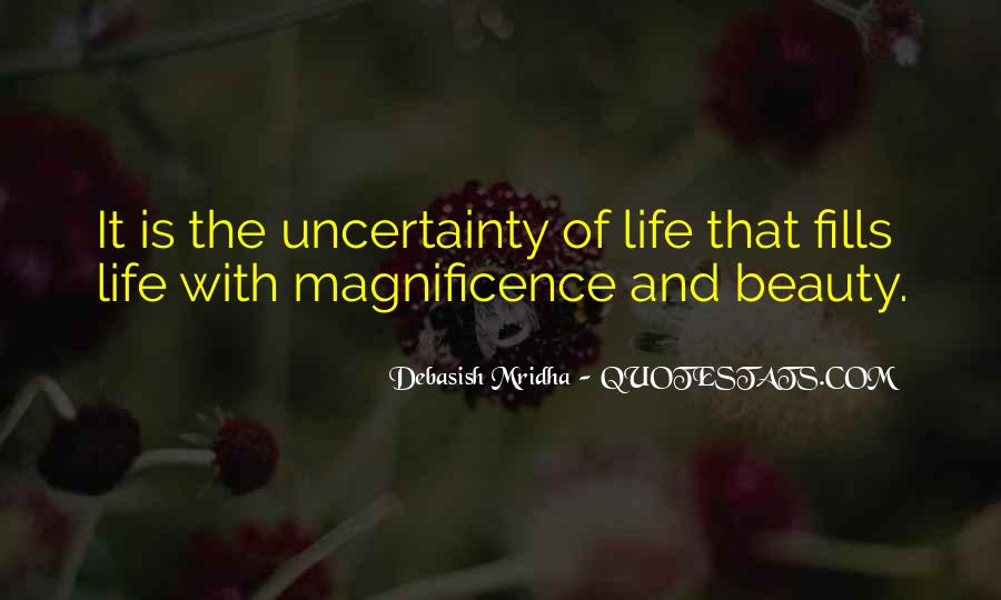 Quotes About The Uncertainty Of Life #939405