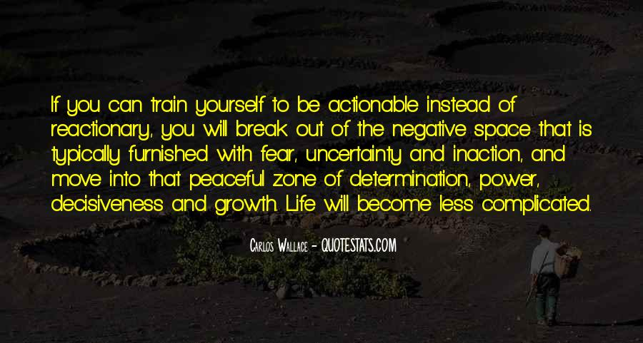 Quotes About The Uncertainty Of Life #949391