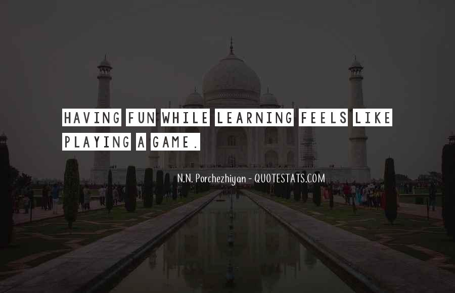 Quotes About Learning Through Games #1050186