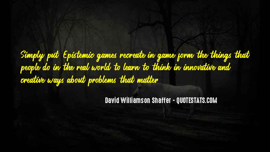 Quotes About Learning Through Games #221747
