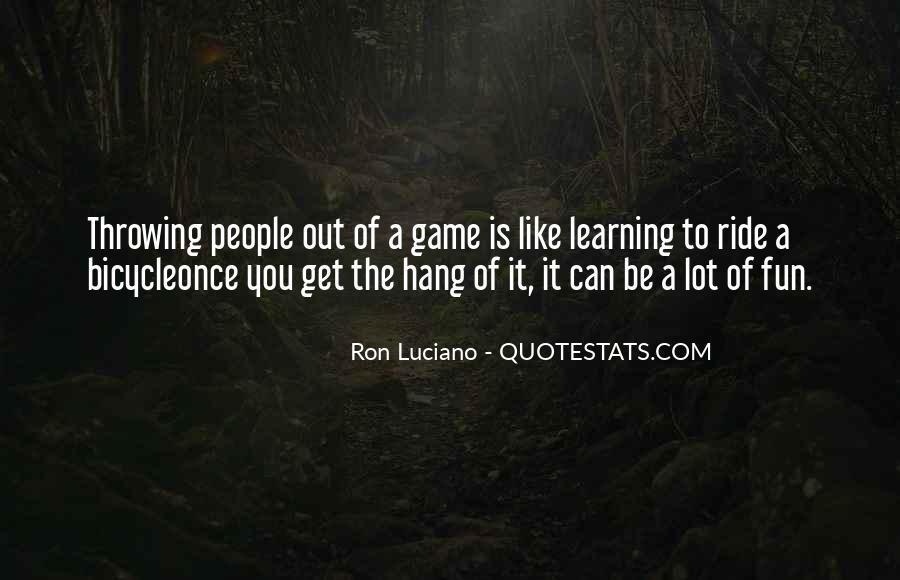 Quotes About Learning Through Games #272112
