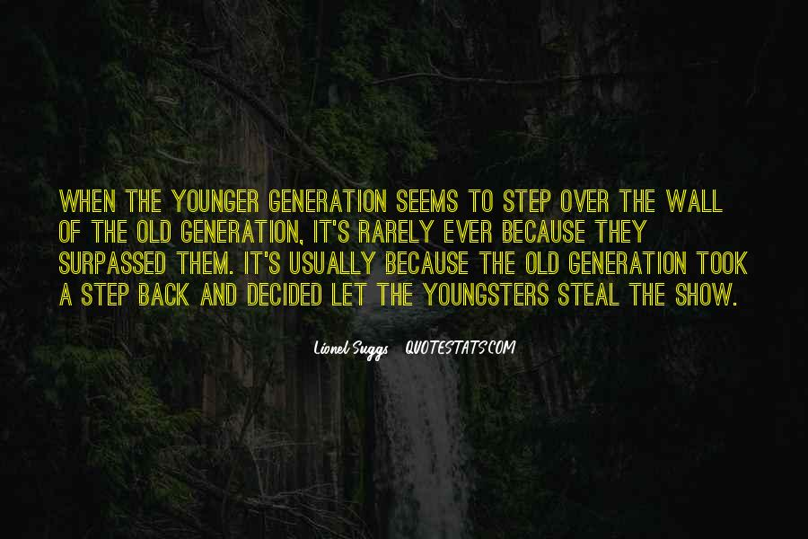 Quotes About Younger Generations #1041059