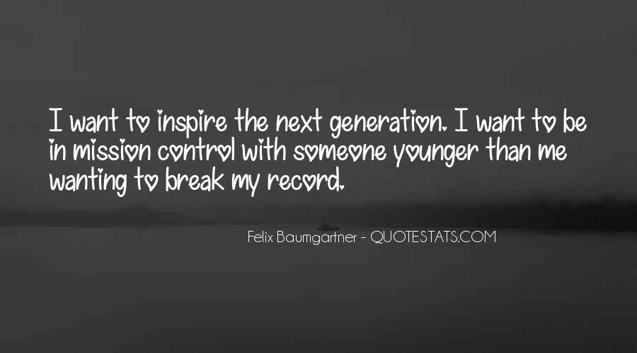 Quotes About Younger Generations #1128964