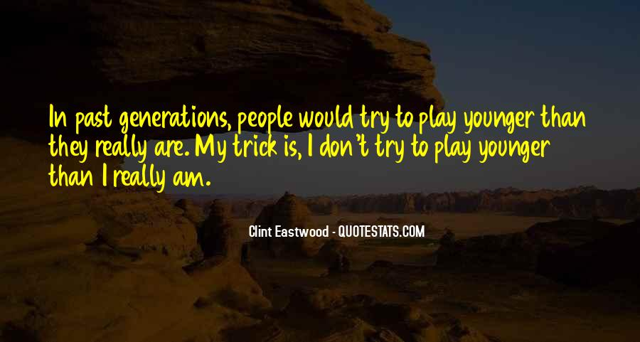 Quotes About Younger Generations #1576809
