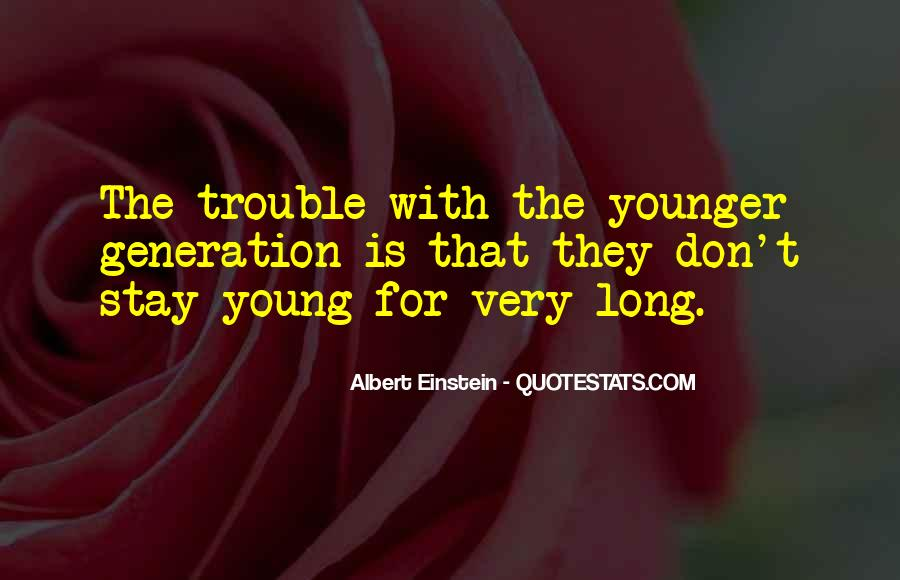 Quotes About Younger Generations #632795
