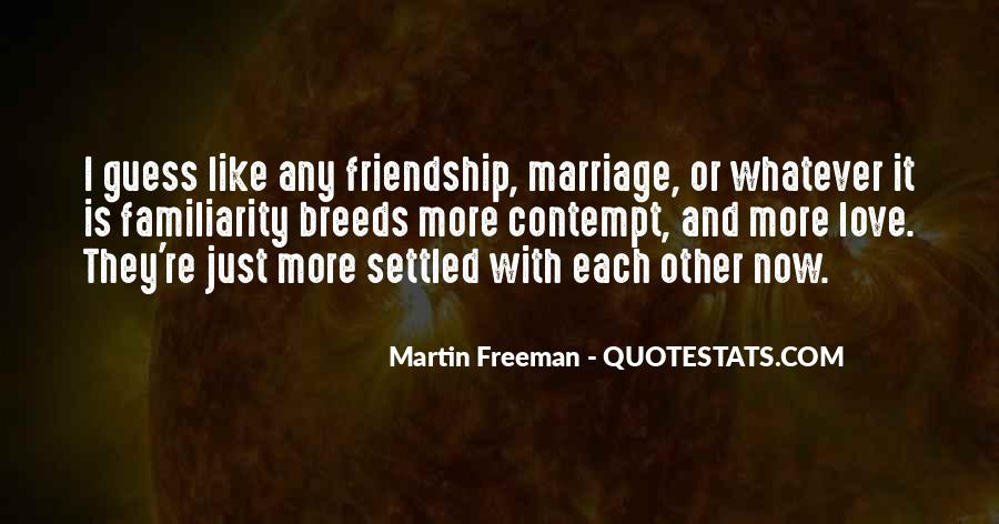 Quotes About Love Marriage And Friendship #905387