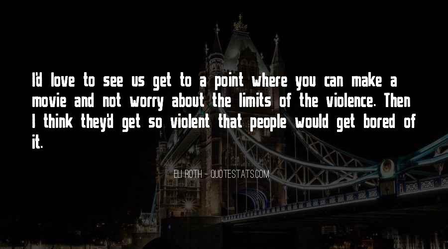 Quotes About Violent Love #1664683
