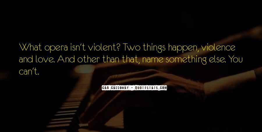 Quotes About Violent Love #779864