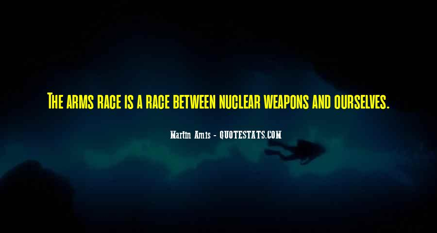 Quotes About Arms Race #1074185