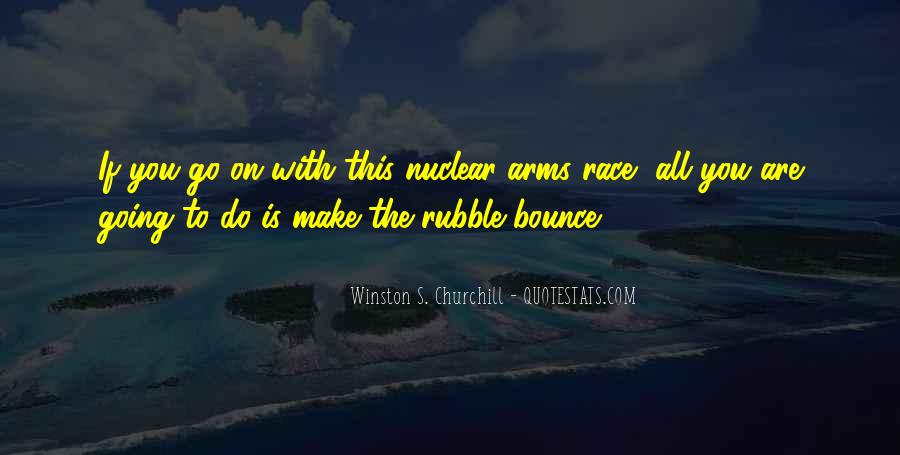 Quotes About Arms Race #1869311