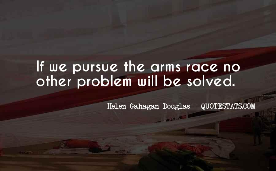 Quotes About Arms Race #348846