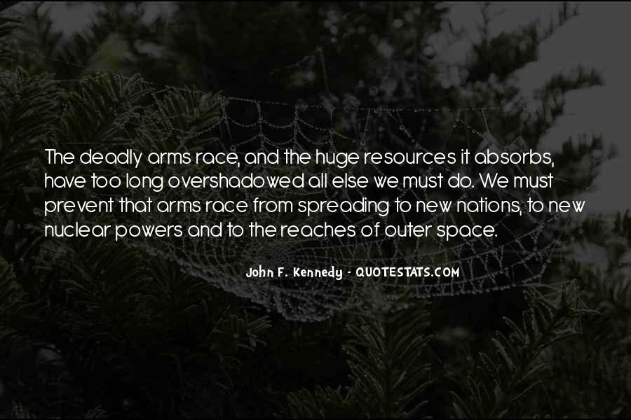 Quotes About Arms Race #561812