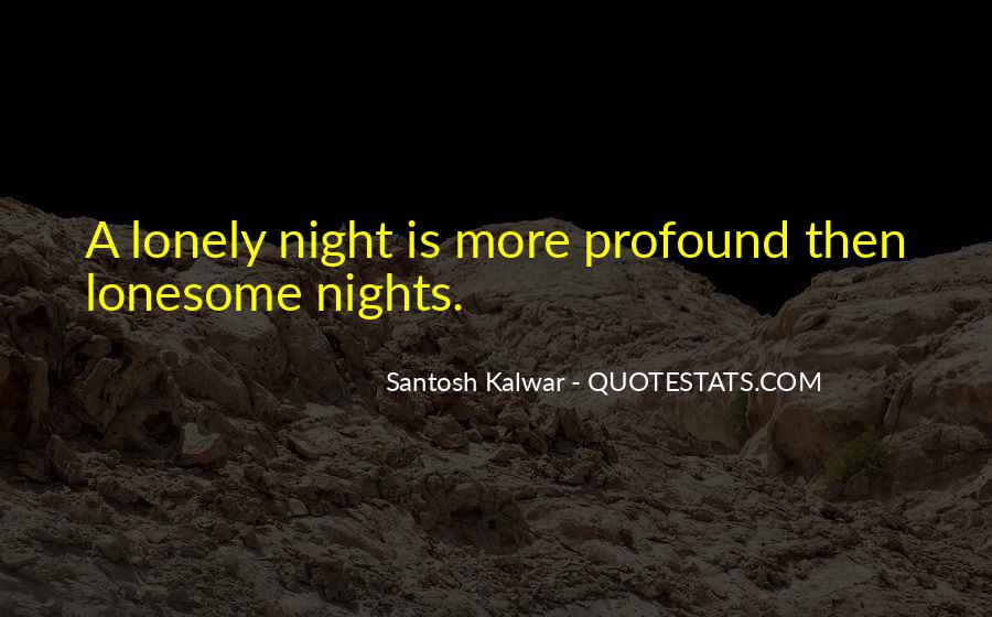 Quotes About Lonely Nights #1810778